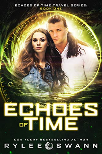 Echoes of Time (Echoes of Time Travel Series- Book One) by Rylee Swann