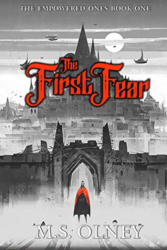 The First Fear (The Empowered Ones Book 1) by Matthew Olney