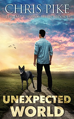 Unexpected World: A Post Apocalyptic:Dystopian Survival Fiction Series (The EMP Survivor Series Book 1)