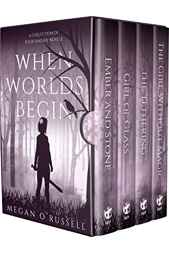When Worlds Begin: A Collection of Four Fantasy Novels by Megan O'Russell