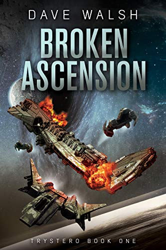 Broken Ascension (Trystero Book 1) by Dave Walsh
