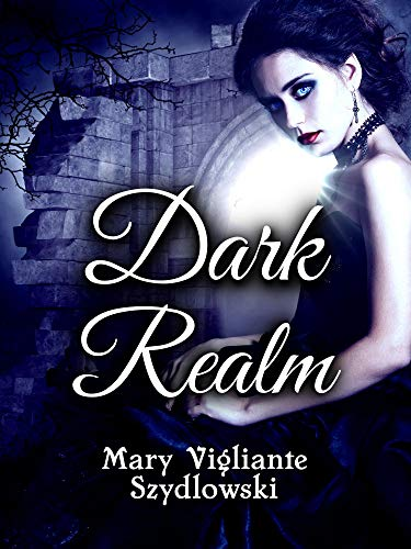 Dark Realm by Mary Vigliante Szydlowski