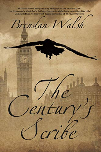 The Century's Scribe by Brendan Walsh