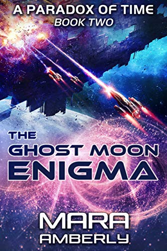 The Ghost Moon Enigma (A Paradox of Time Book 2) by Mara Amberly
