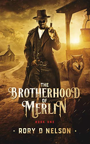 The Brotherhood of Merlin: Book One by Rory D Nelson