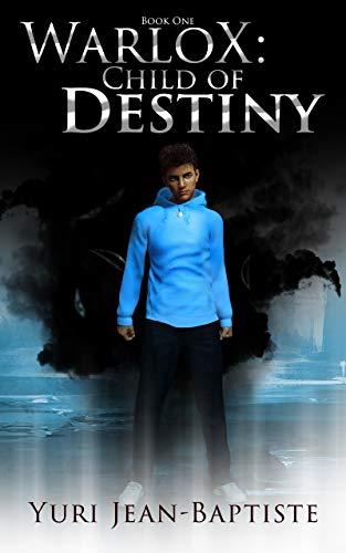 WarloX: Child of Destiny by Yuri Jean-Baptiste