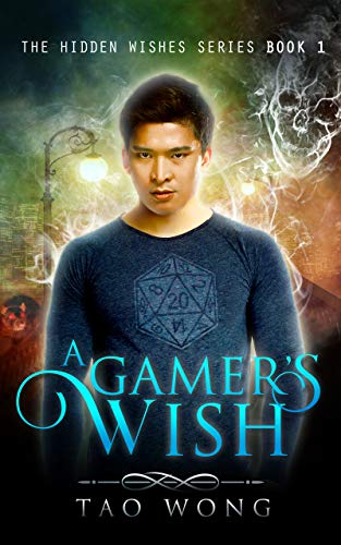 A Gamer's Wish: An Urban Fantasy Gamelit Series (Hidden Wishes Book 1) by Tao Wong