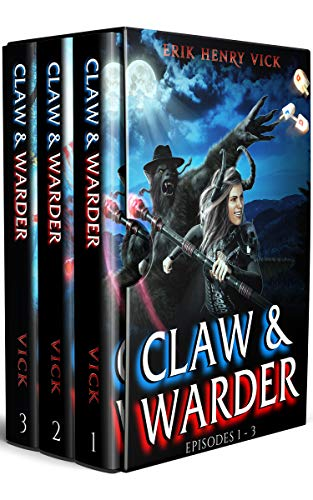 CLAW & WARDER Episodes 1-3 Box Set by Erik Henry Vick