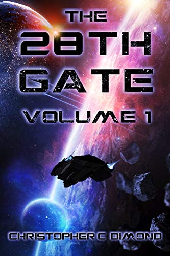 The 28th Gate: Volume 1 by Christopher C. Diamond