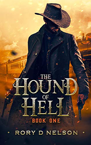 The Hound of Hell: Book One by Rory D Nelson