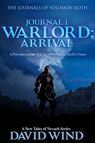 WARLORD: Arrival: The Journals of Solomon Roth, Journal 1 by David Wind
