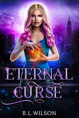Eternal Curse: A New Adult Urban Fantasy Series (The Urban Fae Series Book 1) by R.L. Wilson