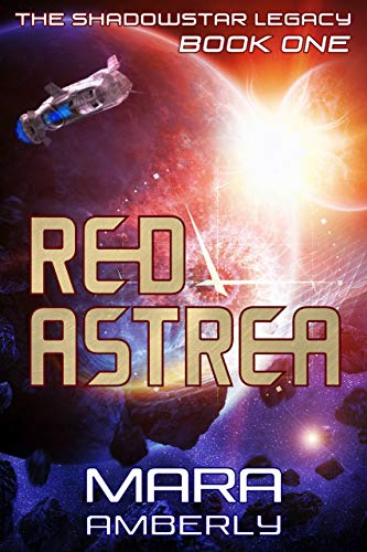 Red Astrea (The Shadowstar Legacy Book 1) by Mara Amberly