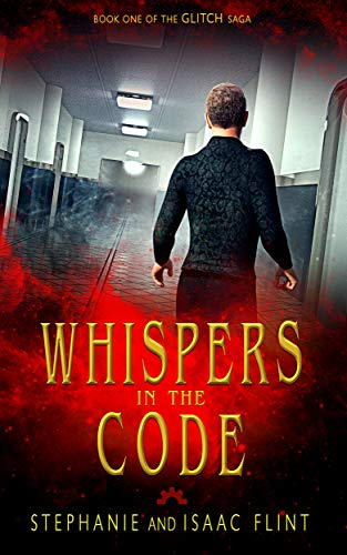 Whispers in the Code (Glitch Book 1) by Stephanie Flint